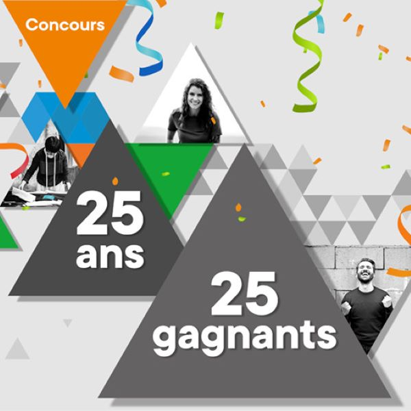 Concours 25 Ans, 25 Gagnants!