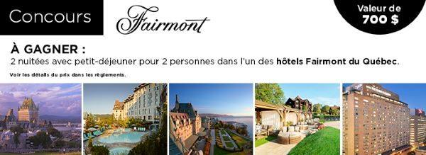 Concours Gagne 2 Nuitées Avec Petit Déjeuner Pour 2 Personnes Dans L'un Des Hôtels Fairmont Du Québec!