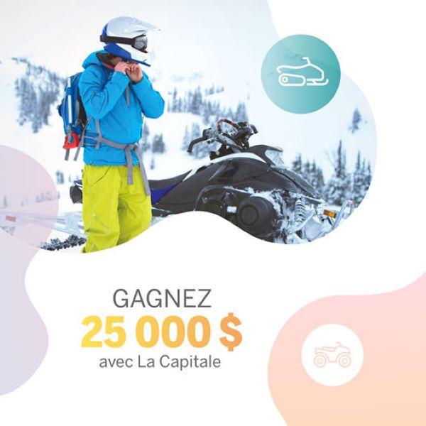 Concours Gagnez Un Chèque De 25 000$ Offert Par La Capitale!